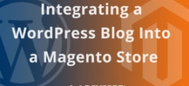 Integrating A WordPress Blog With Your Magento Store