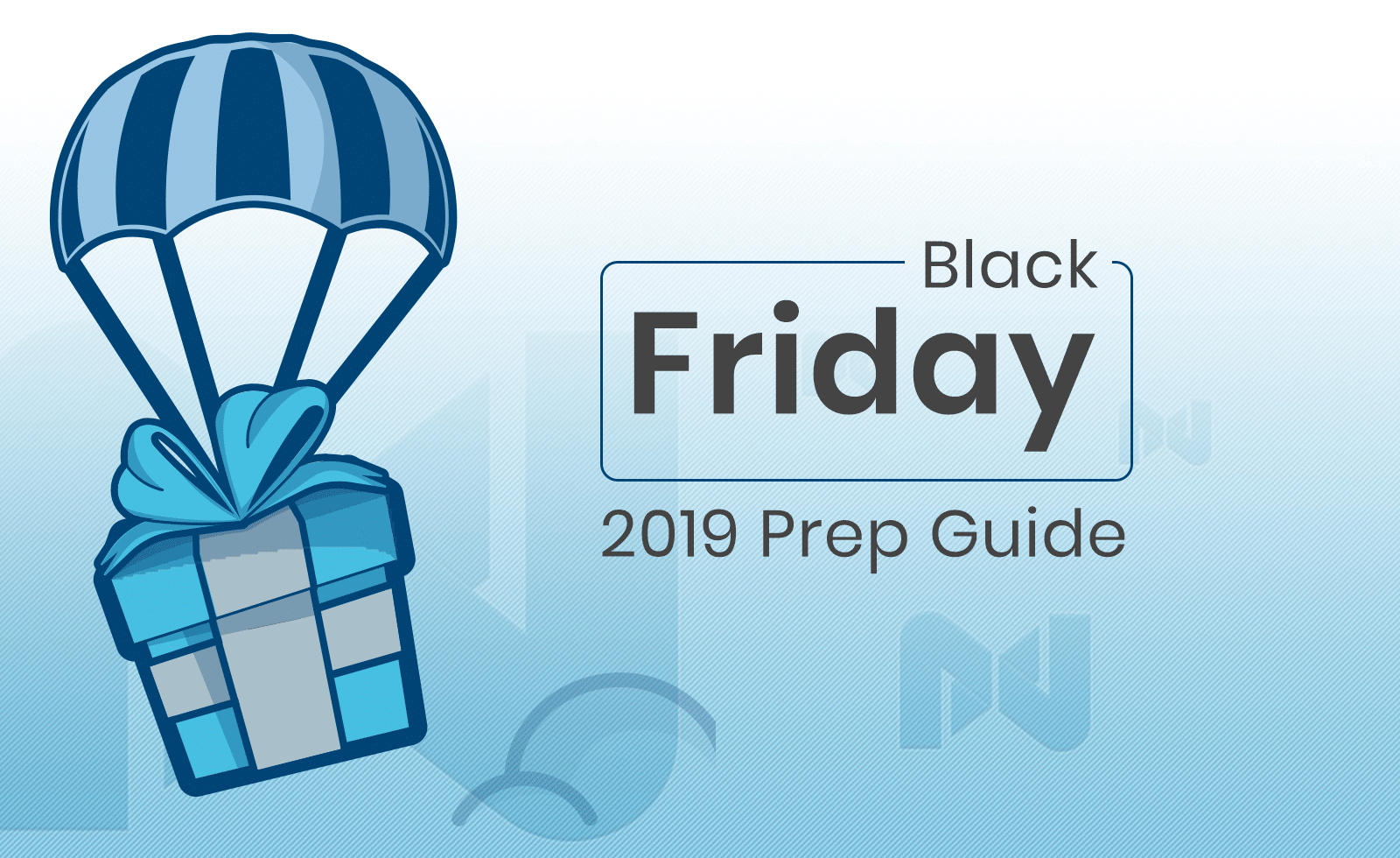 The 2019 Black Friday Ecommerce Prep Guide