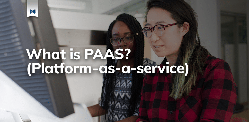 What Is a Platform As a Service (PaaS)?